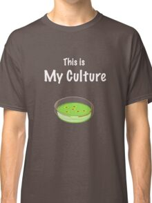 This is my culture Classic T-Shirt