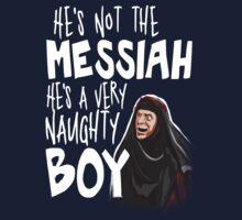 He's not the messiah Kids Tee