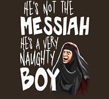He's not the messiah T-Shirt