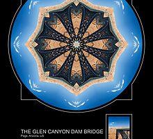 THE GLEN CANYON DAM BRIDGE, PAGE AZ. by PhotoIMAGINED
