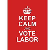 keep calm and vote labor Photographic Print