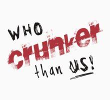 Who Crunker than us! by Daneera Ink