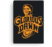 Still more Glorious Dawn - Dark T Canvas Print