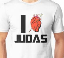 I love Judas 2.0 Unisex T-Shirt