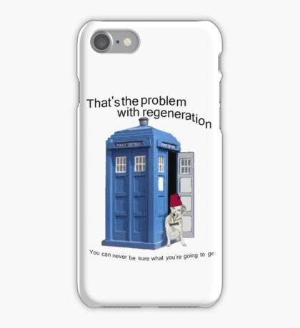 Regeneration problems for the Doctor iPhone Case/Skin