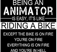 Being An Animator Is Easy It's Like Riding A Bike - Tshirts & Accessories Photographic Print