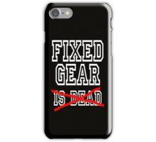 Fixed Gear is (not) Dead iPhone Case/Skin