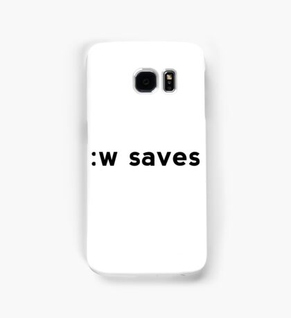 :w saves - Black Text for Vi/Vim Users Samsung Galaxy Case/Skin