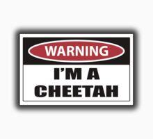 Warning i'm a cheetah sign Baby Tee
