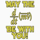 May The Force Be With You! Physics Geek by gleekgirl