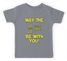 May The Force Be With You! Physics Geek Kids Tee