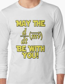 May The Force Be With You! Physics Geek Long Sleeve T-Shirt