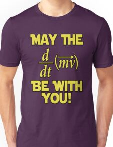 May The Force Be With You! Physics Geek Unisex T-Shirt