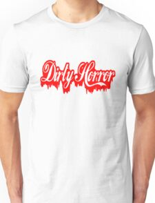 Dirty Horror Unisex T-Shirt