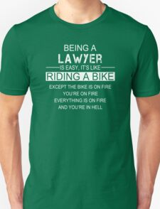 Being A Lawyer Is Easy It's Like Riding A Bike - Tshirts & Accessories T-Shirt