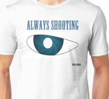 Always Shooting Unisex T-Shirt