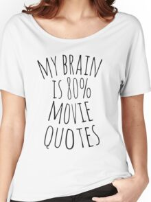 my brain is 80%...MOVIE QUOTES Women's Relaxed Fit T-Shirt