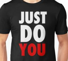 Just Do YOU Unisex T-Shirt