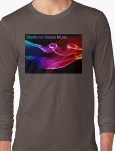 Electronic Dance Music Long Sleeve T-Shirt