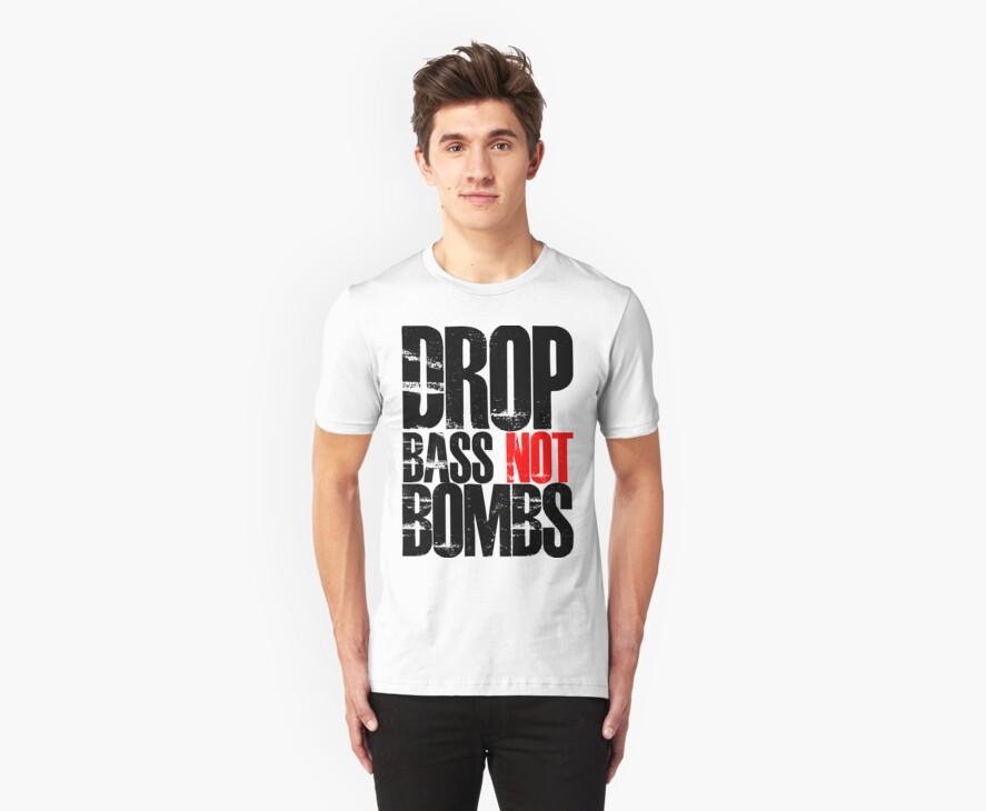 Drop Bass Not Bombs (Black)  by DropBass