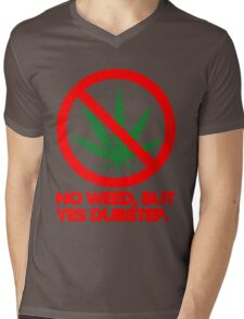 No Weed, But Yes Dubstep  Mens V-Neck T-Shirt