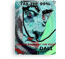 SAVE THE RICH,TAX THE POOR, TAX THE 99% Canvas Print