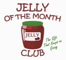 Jelly of the Month Club by waywardtees