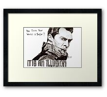 You think your world is safe? Framed Print