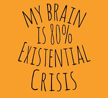 my brain is 80%...EXISTENTIAL CRISIS Womens Fitted T-Shirt