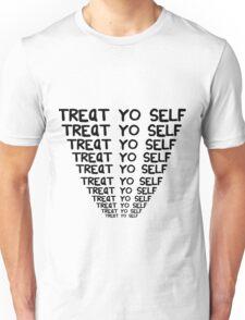 Treat yo self 3  Unisex T-Shirt