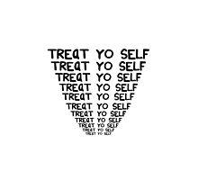 Treat yo self 3  by amyskhaleesi