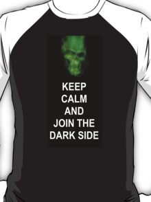 Keep Calm and Join the Dark Side T-Shirt