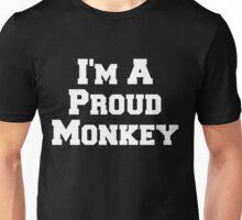 I'm A Proud Monkey Unisex T-Shirt
