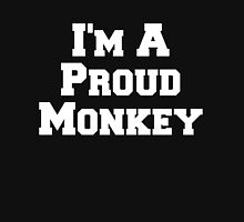 I'm A Proud Monkey Unisex T-Shirt