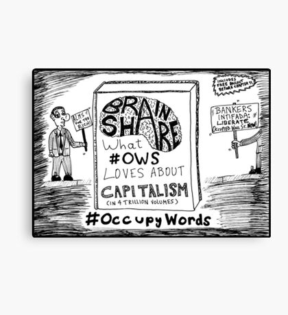 Brain Share > What #OWS Loves about Capitalism cartoon Canvas Print