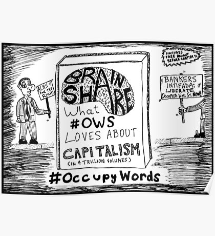 Brain Share > What #OWS Loves about Capitalism cartoon Poster