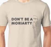 Don't Be a Moriarty Unisex T-Shirt