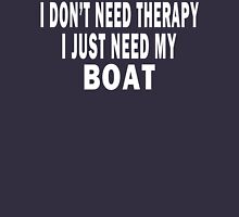 I Don't Need Therapy. I Just Need My Boat Hoodie