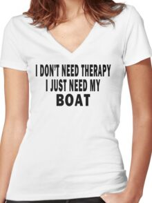 I Don't Need Therapy. I Just Need My Boat Women's Fitted V-Neck T-Shirt