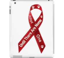 Until There Are None, Adopt One iPad Case/Skin