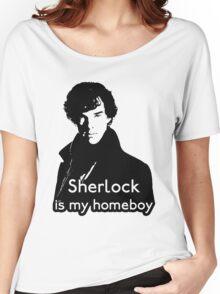 Sherlock is My Homeboy Women's Relaxed Fit T-Shirt