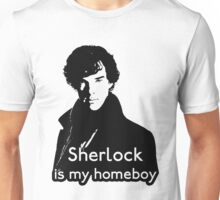 Sherlock is My Homeboy Unisex T-Shirt