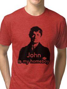 John is My Homeboy Tri-blend T-Shirt