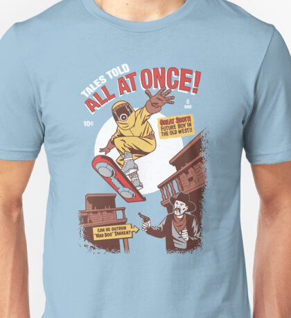 Tales Told All at Once! Unisex T-Shirt