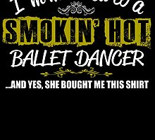 I'm married to a SMOKIN' HOT BALLET DANCER by fancytees