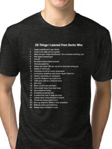 25 Things I've Learned from Doctor Who Tri-blend T-Shirt