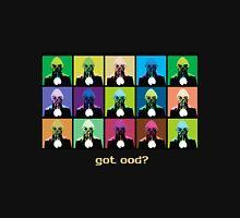 Got Ood? Unisex T-Shirt