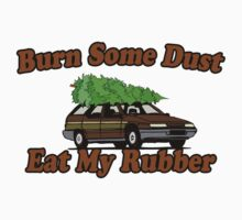 Burn Some Dust, Eat My Rubber by waywardtees