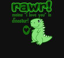 RAWR! Means I Love You In Dinosaur Unisex T-Shirt