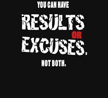 Results Or Excuses Unisex T-Shirt